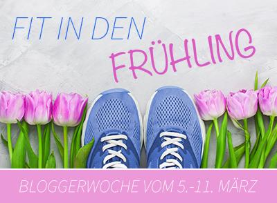 """Bloggerwoche """"Fit in den Frühling"""""""