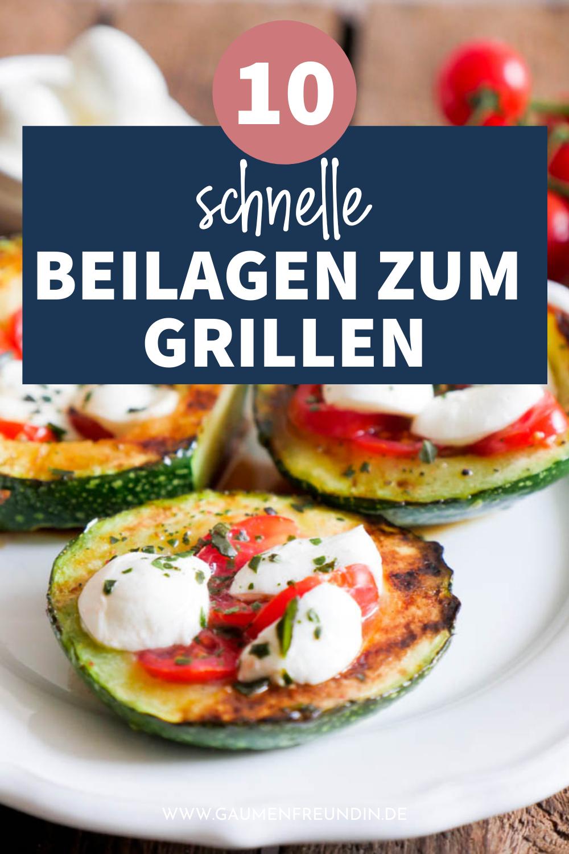 10 schnelle Beilagen zum Grillen wie die gegrillte Zucchini mit Mozzarella